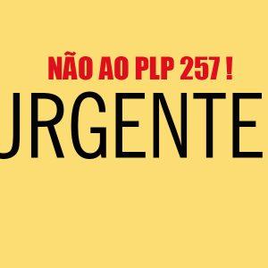 Não ao PLP 257